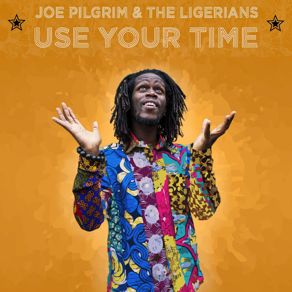 Joe Pilgrim & The Ligerians – Use Your Time (2018) Single
