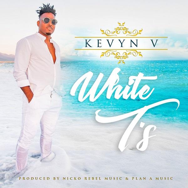 Kevyn V – White T's (2018) Single
