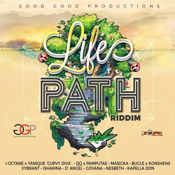 Life's Path Riddim [Good Good Productions] (2018)