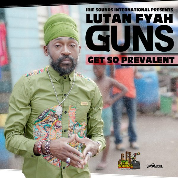 Lutan Fyah - Guns Get So Prevalent (2018) Single