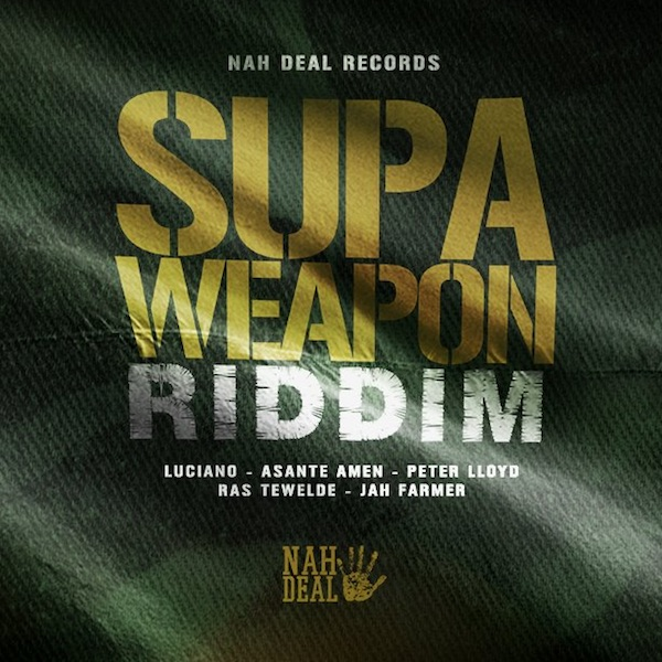 Supaweapon Riddim [Nah Deal Production] (2018)