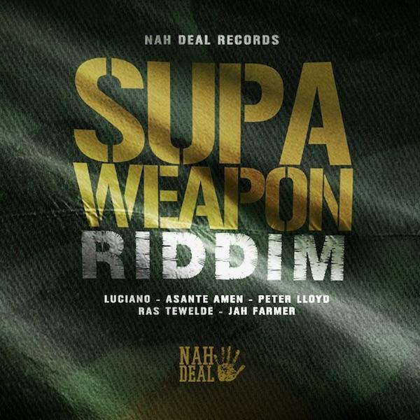 Supaweapon Riddim [Nah Deal Production] (2018)