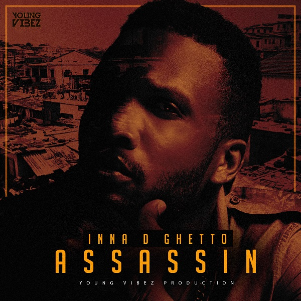 Assassin - Inna D Ghetto (2018) Single