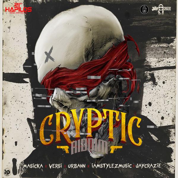 Cryptic Riddim [JayCrazie Records] (2018)