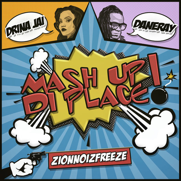 Drina Jai feat. Dane Ray - Mash Up Di Place (2018) Single