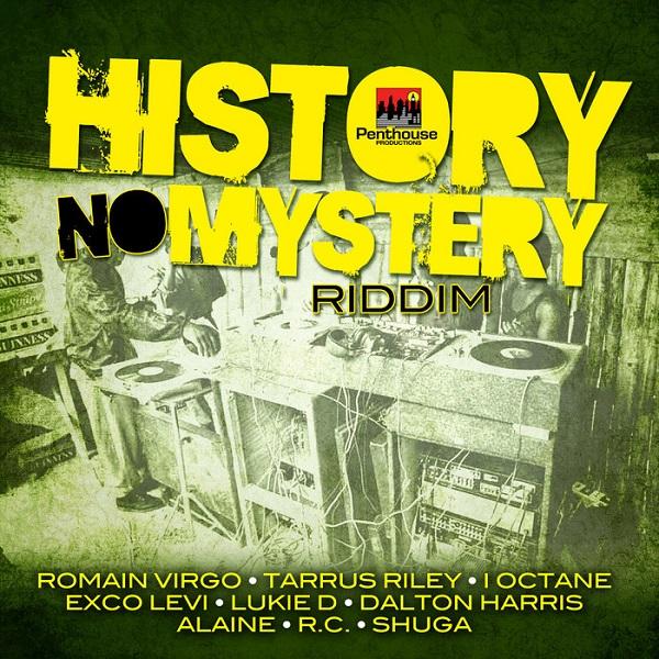 History No Mystery Riddim [Penthouse Records] (2018)