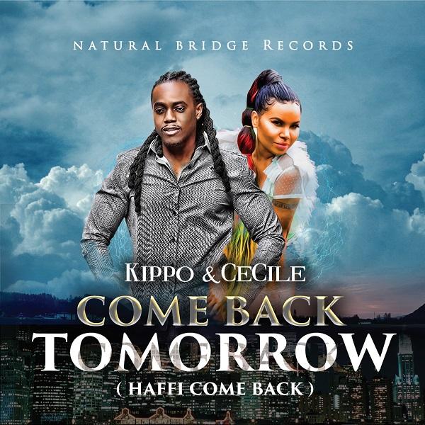 Kippo & Ce'Cile - Come Back Tomorrow (Haffi Come Back) (2018) Single