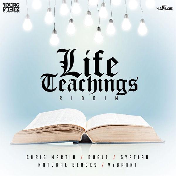 Life Teachings Riddim [Young Vibez Productions] (2018)
