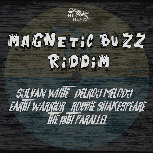 Magnetic Buzz Riddim [Fruits Records] (2018)
