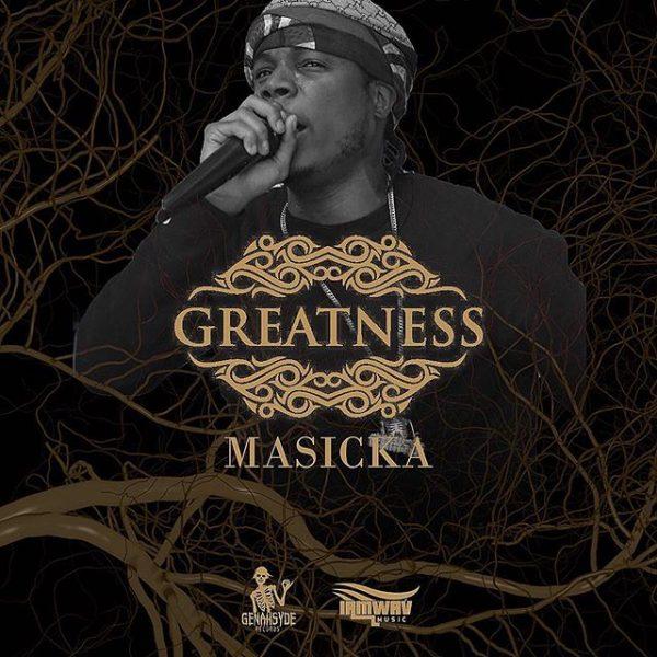 Masicka – Greatness (2018) Single