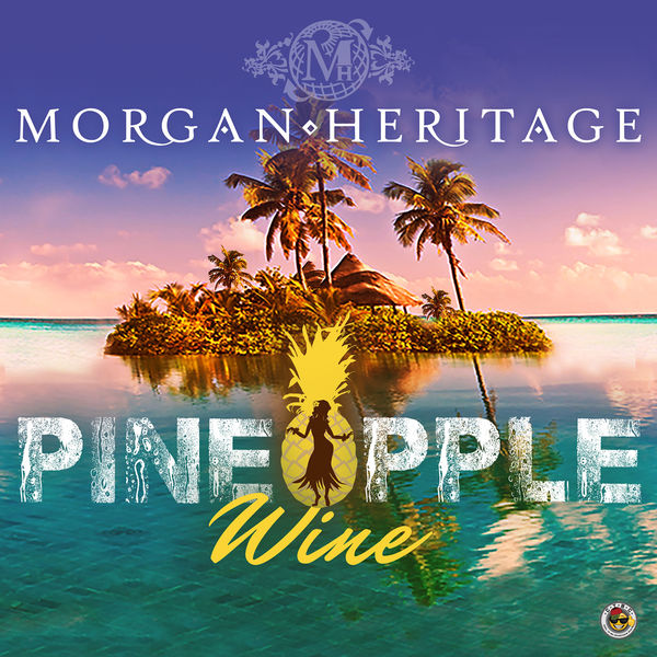 Morgan Heritage - Pineapple Wine (2018) EP