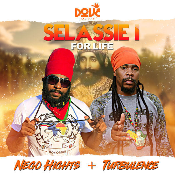 Nego Hights & Turbulence – Selassie I For Life (2018) Single