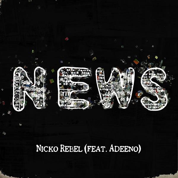 Nicko Rebel feat. Adeeno - News (2018) Single