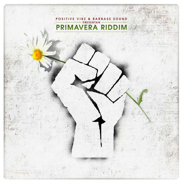 Primavera Riddim [Positive Vibz Productions / Barbass Sound] (2018)