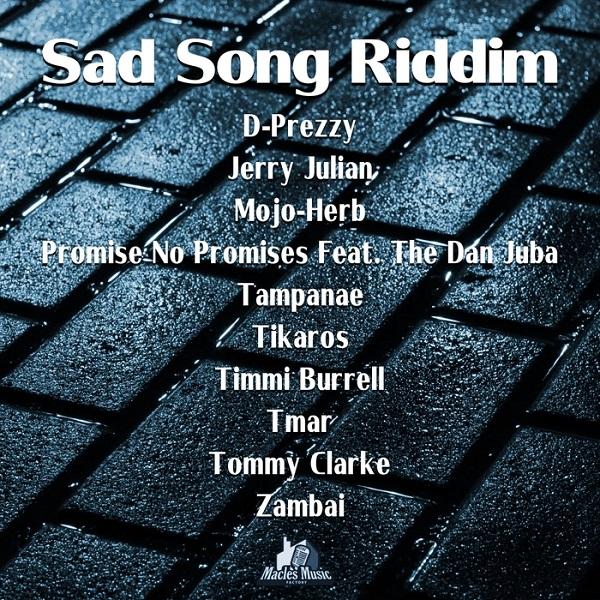 Sad Song Riddim [MacLes Music Factory] (2018)
