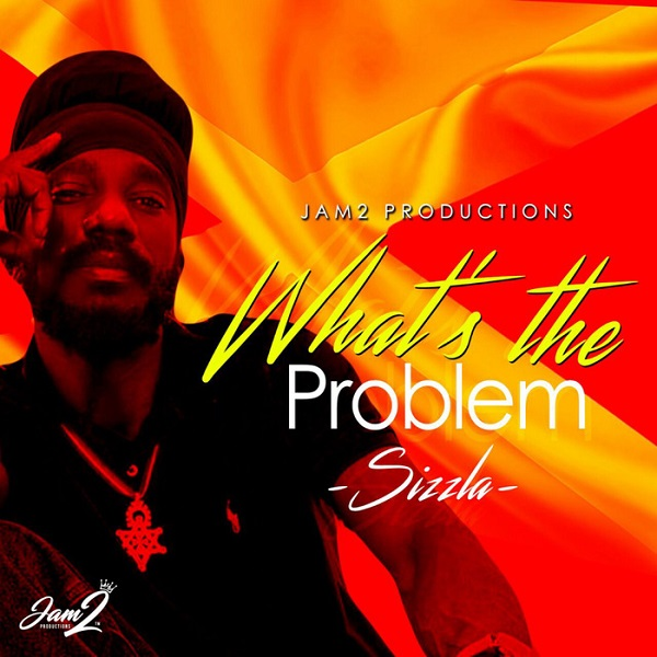 Sizzla - What's The Problem (2018) Single