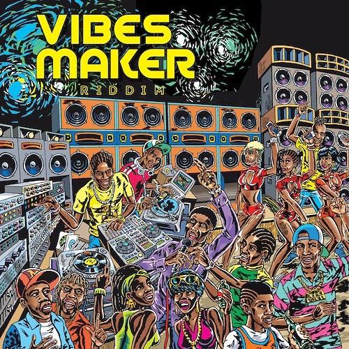 Vibes Maker Riddim [Maximum Sound] (2018)