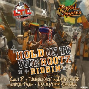 Hold On To Your Rootz Riddim [Larger Than Life Records] (2018)