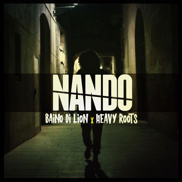 Baino Di Lion feat. Heavy Roots - Nando (2018) Single
