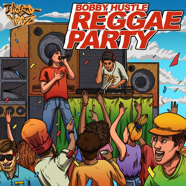 Bobby Hustle – Reggae Party (2018) Single