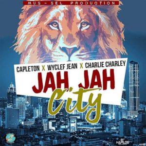 Capleton, Wyclef Jean & Charlie Charley - Jah Jah City (2018) Single