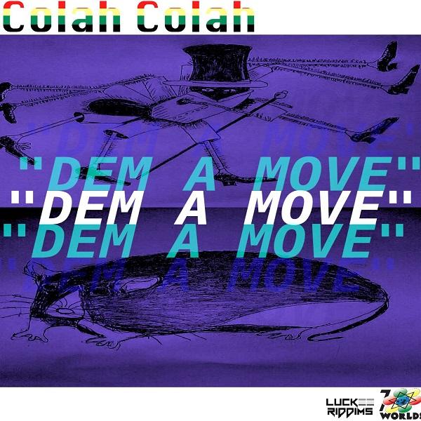 Colah Colah – Dem A Move (2018) Single