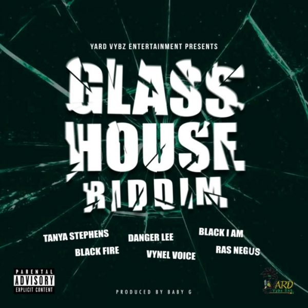 Glass House Riddim [Yard Vybz Entertainment] (2018)