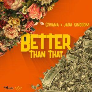 Govana x Jada Kingdom - Better Than That (2018) Single