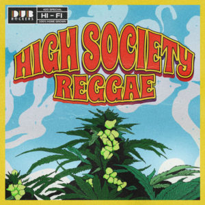 High Society Reggae [Dub Rockers] (2018)