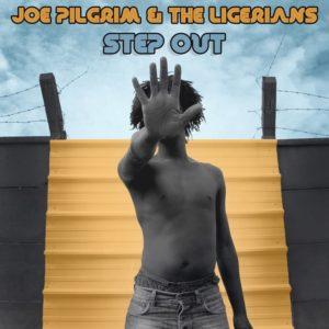 Joe Pilgrim & The Ligerians - Step Out (2018) EP