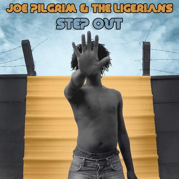Joe Pilgrim & The Ligerians – Step Out (2018) EP