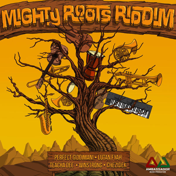 Mighty Roots Riddim [Ambassador Musik Production] (2018)
