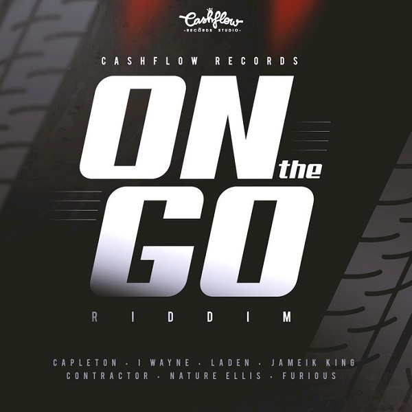 On the Go Riddim [Cashflow Records] (2018)