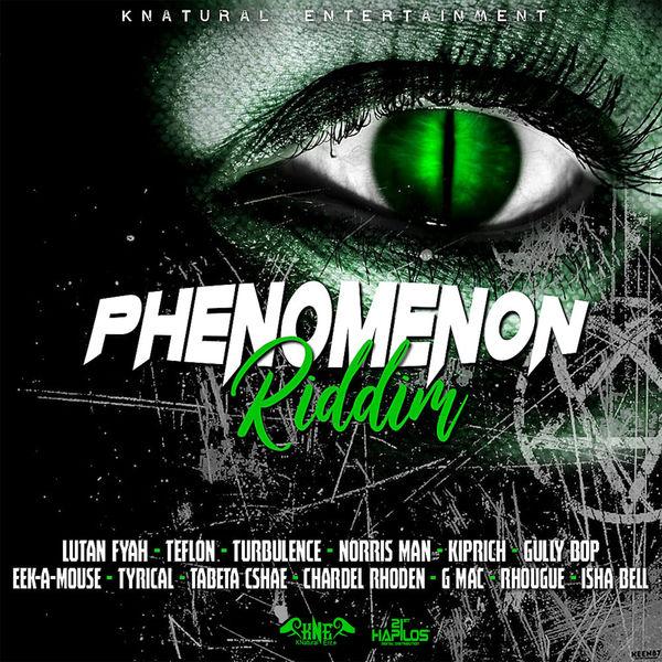 Phenomenon Riddim [Knatural Entertainment] (2018)