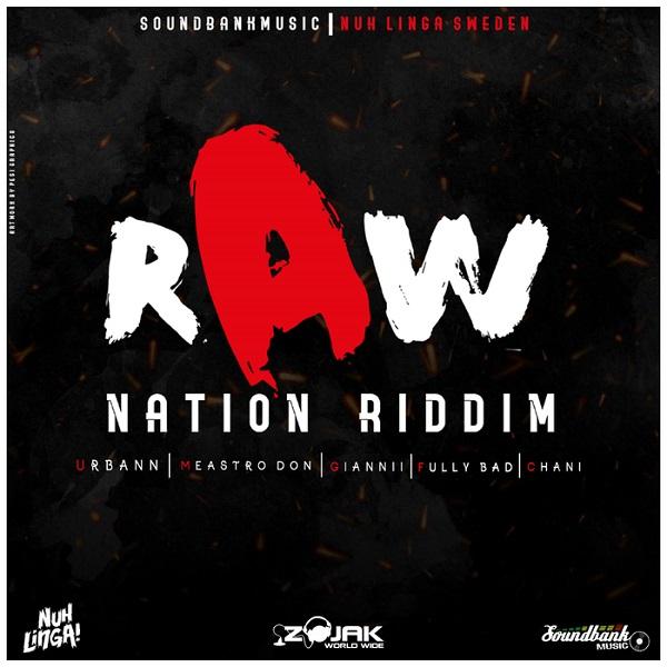 Raw Nation Riddim [Soundbank Music / Nuh Linga Sweden] (2018)