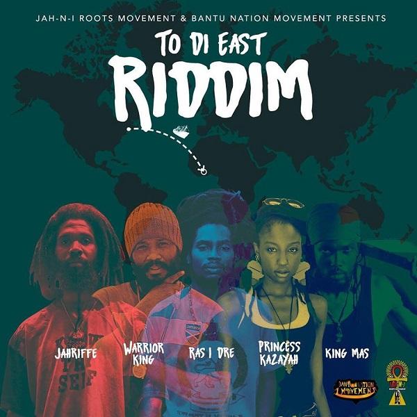 To Di East Riddim [Bantu Nation Movement] (2018)