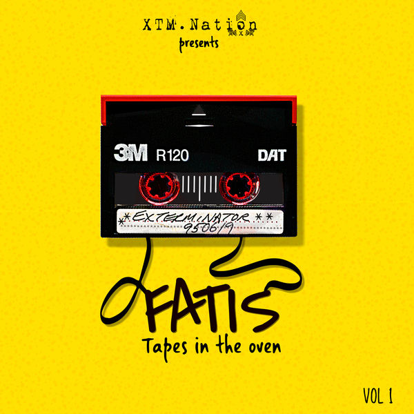 XTM.Nation presents Fatis Tapes in the Oven Vol. 1 (2018)