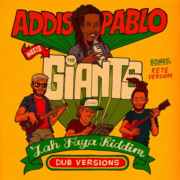Addis Pablo meets The Giants - Jah Faya Riddim (2018) Single