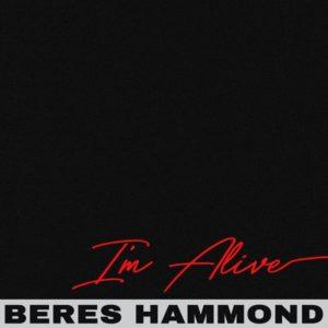 Beres Hammond - I'm Alive (2018) Single