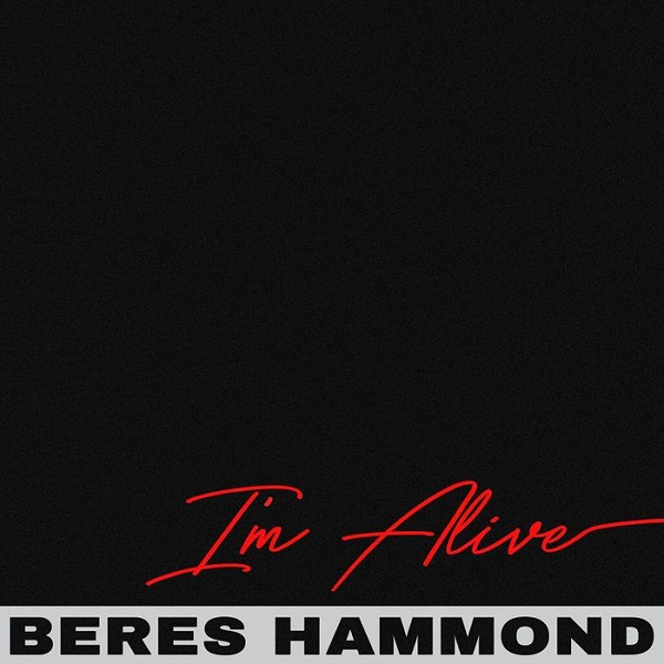 Beres Hammond – I'm Alive (2018) Single
