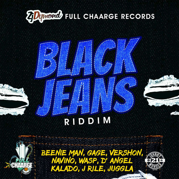 Black Jeans Riddim [Full Chaarge Records] (2018)