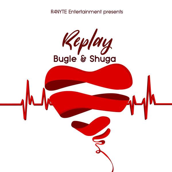 Bugle & Shuga - Replay (2018) Single