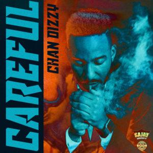 Chan Dizzy - Careful (2018) Single