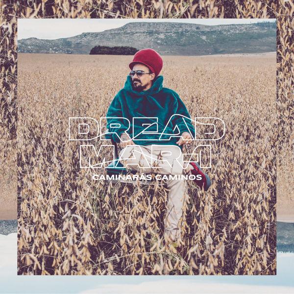 Dread Mar-I – Caminarás Caminos (2018) Album