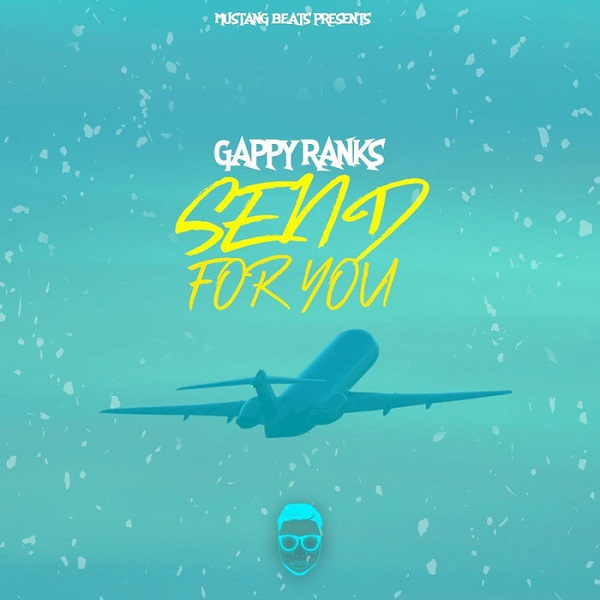 Gappy Ranks – Send for You (2018) Single