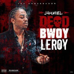 Jahmiel - Dead Bwoy Leroy (2018) Single