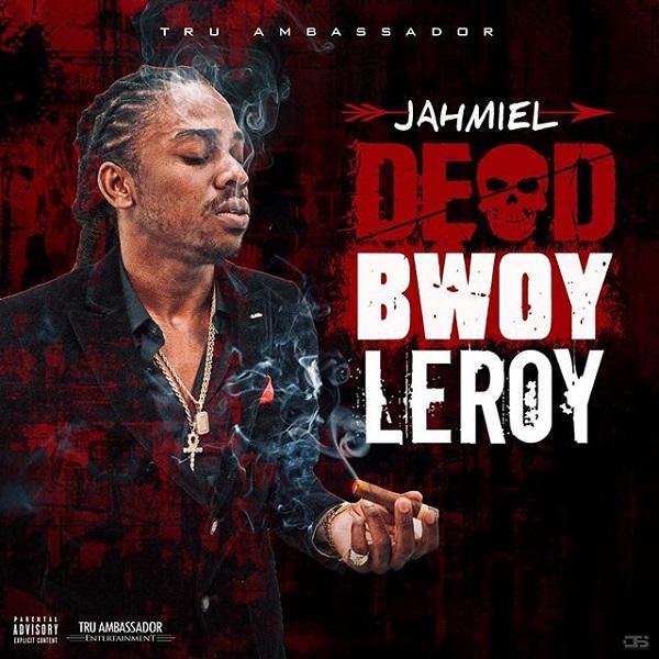 Jahmiel – Dead Bwoy Leroy (2018) Single