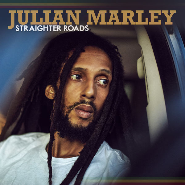 Julian Marley - Straighter Roads (2018) Single