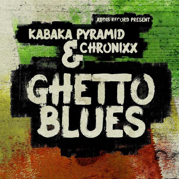 Kabaka Pyramid & Chronixx - Ghetto Blues (2018) Single