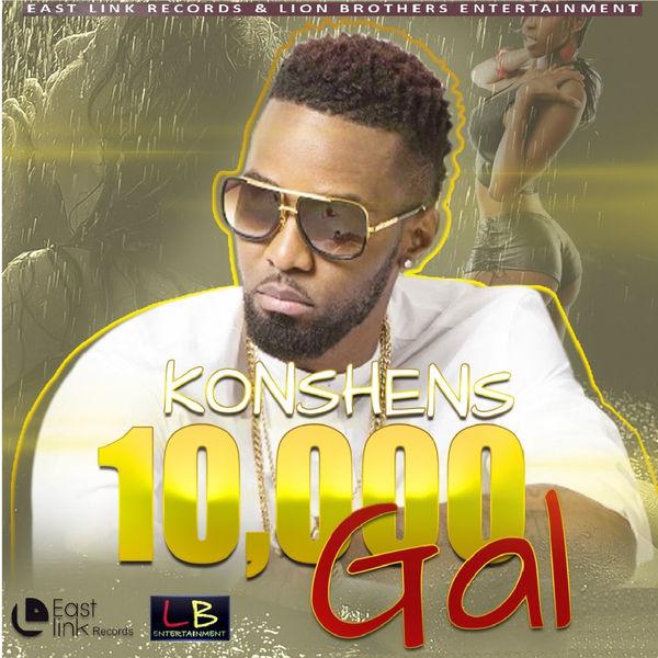 Konshens – 10,000 Gal (2018) Single